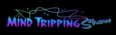 Mind Tripping Show