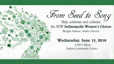 From Seed to Song: Help Celebrate and Cultivate the New Indianapolis Women's Chorus