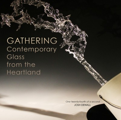 GATHERING: Contemporary Glass from the Heartland Exhibition Seeks Artwork