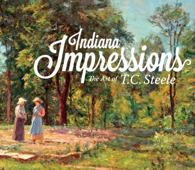 Indiana Impressions: The Art of T.C. Steele