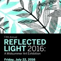 Reflected Light 2016: A Midsummer Art Exhibition
