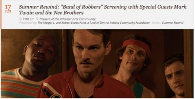 """Summer Rewind: """"Band of Robbers"""" Screening with Special Guests Mark Twain and the Nee Brothers"""