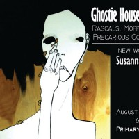 Primary Colours Gallery: Ghostie House Stories : Rascals, Moppets, and Precarious Conditions