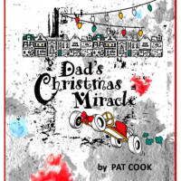 """Dad's Christmas Miracle"" by Pat Cook"