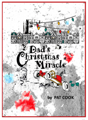 """""""Dad's Christmas Miracle"""" by Pat Cook"""
