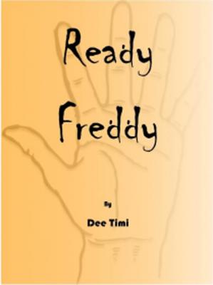 Ready Freddy by Dee Timi