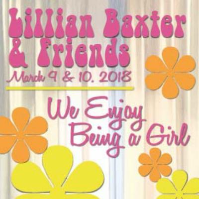 LILLIAN BAXTER & FRIENDS…We Enjoy Being a Girl