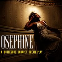 Josephine, a burlesque cabaret dream play