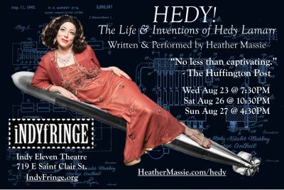 HEDY! The Life & Inventions of Hedy Lamarr - in IndyFringe