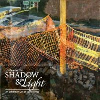 Shadow & Light: An Exhibition Out of South Africa