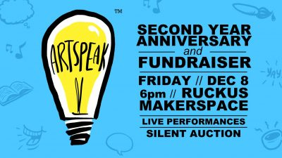 ArtSpeak : Second Year Anniversary & Fundraiser