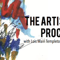 The Artist's Process with Lois Main Templeton & Friends