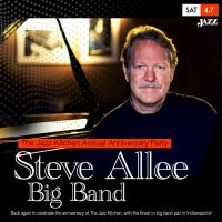 The Jazz Kitchen's 24th Anniversary Party with Steve Allee Big Band