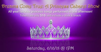 Dreams Come True: A Princess Cabaret Show