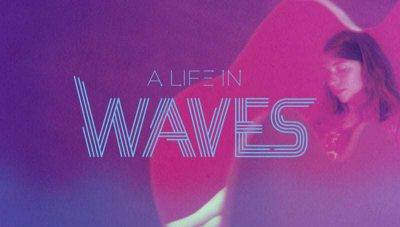 General Public Cinema Presents: 'A Life In Waves...
