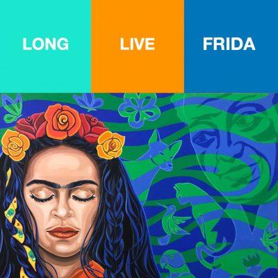 Long Live Frida Exhibition - Opening Reception