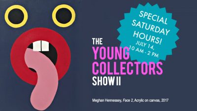 The Young Collectors Show II - Special Saturday Hours