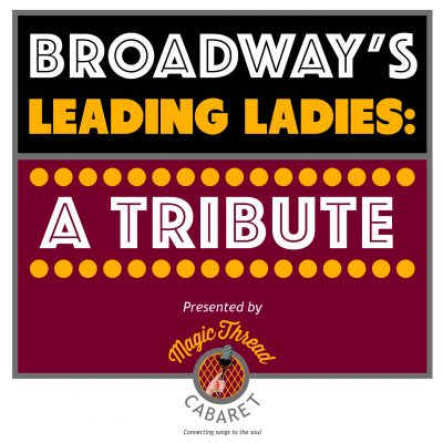 Broadway's Leading Ladies: A Tribute