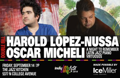 Indy Jazz Fest presents Harold López-Nussa and Oscar Micheli Trio - Double Bill at The Jazz Kitchen