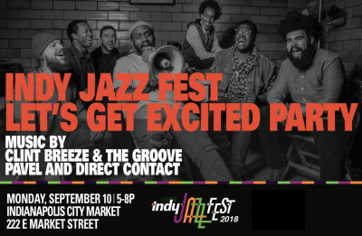 """Indy Jazz Fest """"Let's Get Excited Party"""" at the Indianapolis City Market"""