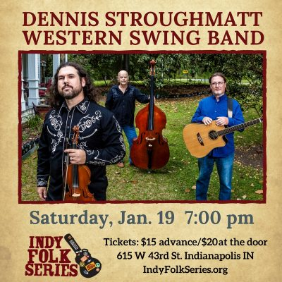 CANCELLED: Dennis Stroughmatt Western Swing Band presented by the Indy Folk Series