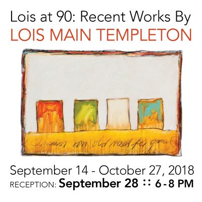 Lois at 90: Recent Work by Lois Main Templeton