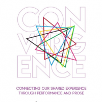 Convergence: Connecting Our Shared Experience through Performance and Prose