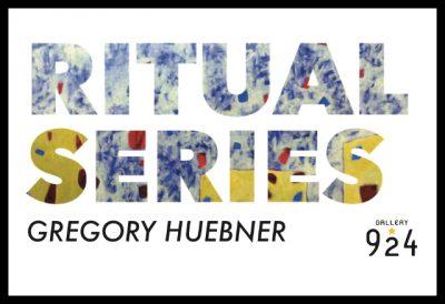 Gregory Huebner: Ritual Series