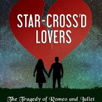 Star-Cross'd Lovers: The Tragedy of Romeo and Juliet