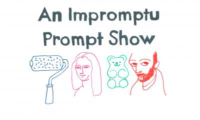 Impromptu Prompt Show Seeks Artists