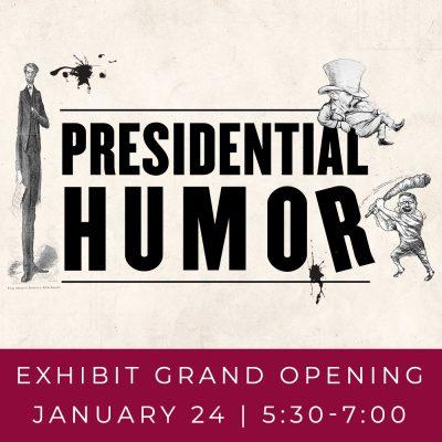 Presidential Humor | Exhibit Grand Opening
