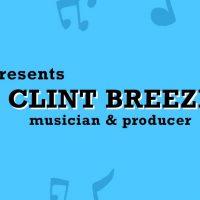 ArtSpeak Presents: Clint Breeze