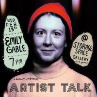 A (Really Laid Back) Artist Talk with Emily Gable