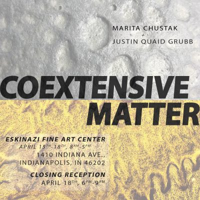Coextensive Matter Closing Reception