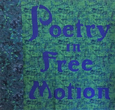 Poetry in Free Motion Exhibition and Poetry Series...