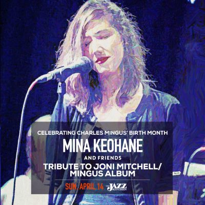 Mina Keohane Tribute to Joni Mitchell's Mingus Album