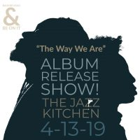 Bashiri Asad presents The Way We Were Album Release Party on April 13 at The Jazz Kitchen