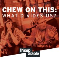 Chew on This: What Divides Us?