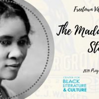 "Freetown Village Presents ""The Madam Walker Story"""