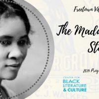 "Freetown Village Presents ""The Madam Walker Story"""