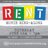 RENT Movie Singalong, a Pride Week fundraiser for the Indianapolis Men's Chorus