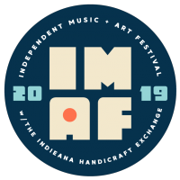 18th Annual Independent Music + Art Festival (IMAF) with the INDIEana Handicraft Exchange