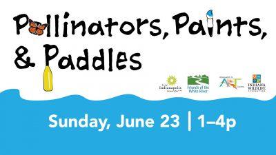 Pollinators, Paints, & Paddles