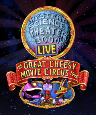 Mystery Science Theatre 3000 Live: The Great Cheesy Movie Circus Tour