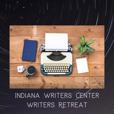 Indiana Writers Center Writing Retreat