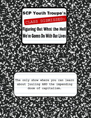 Class Dismissed: Figuring Out What the Hell We're Going to Do With Our Lives
