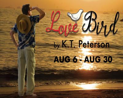 POSTPONED - Love Bird by K.T. Peterson