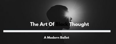 The Art of Black Thought: A Modern Ballet