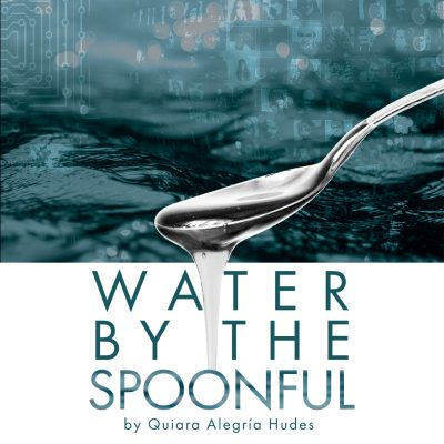 Water by the Spoonful by Quiara Alegría Hudes: Canceled