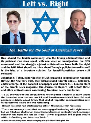 "J.J. Goldberg and Jonathan Tobin: ""Left vs. Right: The Battle for the Soul of American Jewry"""